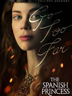The Spanish Princess S02E07 FRENCH HDTV